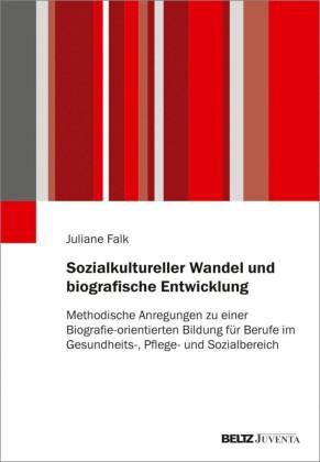 Sozialkultureller Wandel und biografische Entwicklung