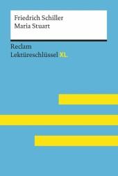 Maria Stuart von Friedrich Schiller: Lektüreschlüssel mit Inhaltsangabe, Interpretation, Prüfungsaufgaben mit Lösungen, Lernglossar. (Reclam Lektüreschlüssel XL)
