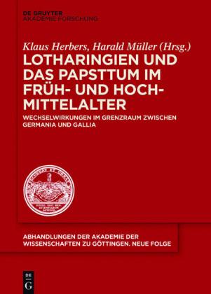 Lotharingien und das Papsttum im Früh- und Hochmittelalter