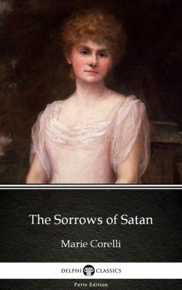 The Sorrows of Satan by Marie Corelli - Delphi Classics (Illustrated)