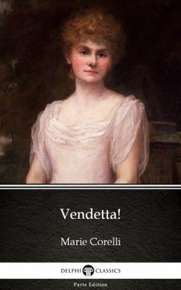 Vendetta! by Marie Corelli - Delphi Classics (Illustrated)