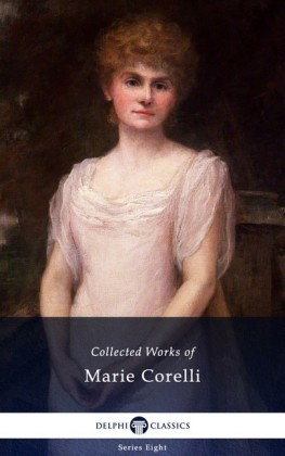 Delphi Collected Works of Marie Corelli (Illustrated)