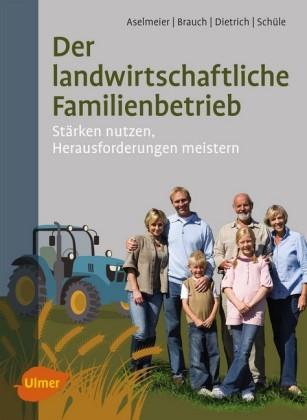 Der landwirtschaftliche Familienbetrieb
