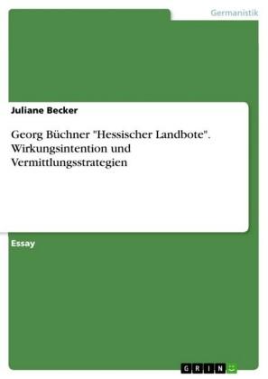 Georg Büchner 'Hessischer Landbote'. Wirkungsintention und Vermittlungsstrategien