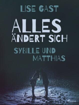 Alles ändert sich - Sybille und Matthias
