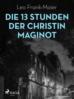 Die 13 Stunden der Christin Maginot