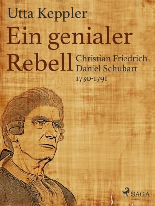 Ein genialer Rebell - Christian Friedrich Daniel Schubart 1730-1791