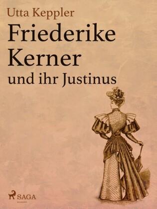 Friederike Kerner und ihr Justinus