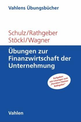 Übungen zur Finanzwirtschaft der Unternehmung