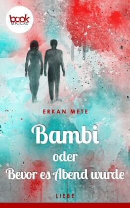 Bambi oder Bevor es Abend wurde (Kurzgeschichte, Liebe)