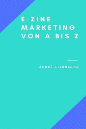 Ezine-Marketing von A bis Z