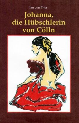 Johanna, die Hübschlerin von Cölln