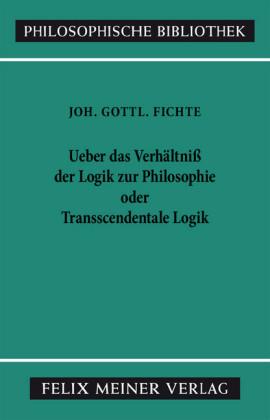 Über das Verhältniss der Logik zur Philosophie oder transscendentale Logik