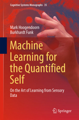 Machine Learning for the Quantified Self