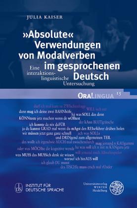 """""""Absolute"""" Verwendungen von Modalverben im gesprochenen Deutsch"""