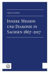Innere Mission und Diakonie in Sachsen 1867-2017