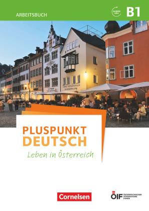 Pluspunkt Deutsch Leben In österreich B1 Arbeitsbuch Mit Audio