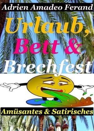 Urlaub, Bett & Brechfest