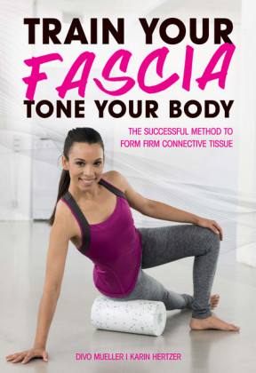 Train Your Fascia, Tone Your Body