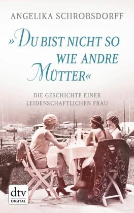 'Du bist nicht so wie andre Mütter'