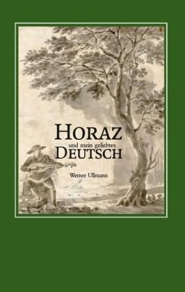Horaz und mein geliebtes Deutsch