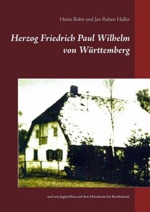 Herzog Friedrich Paul Wilhelm von Württemberg