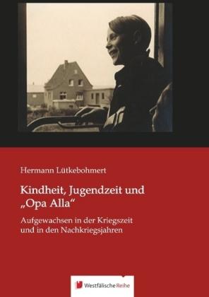 """Kindheit, Jugendzeit und """"Opa Alla"""""""