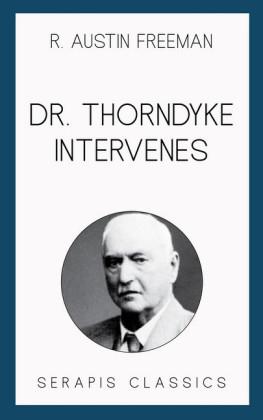 Dr. Thorndyke Intervenes (Serapis Classics)