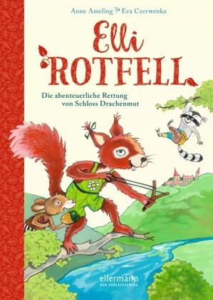 Elli Rotfell - Die abenteuerliche Rettung von Schloss Drachenmut