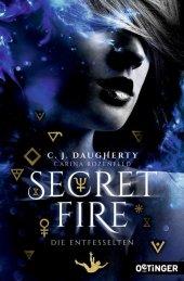 Secret Fire. Die Entfesselten Cover