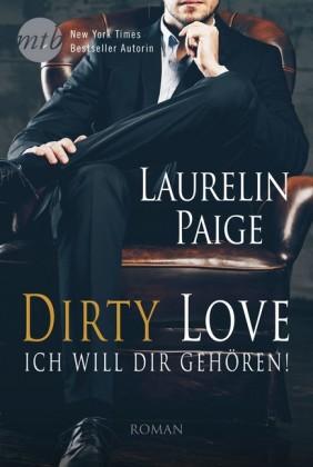 Dirty Love: Ich will dir gehören!