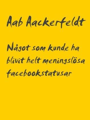 Något som kunde ha blivit helt meningslösa facebookstatusar