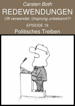 Redewendungen: Politisches Treiben