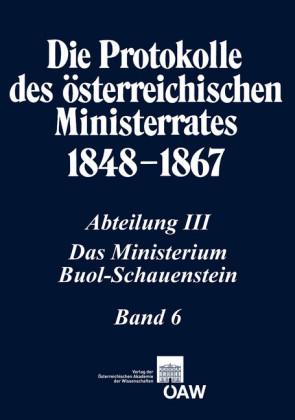 Die Protokolle des österreichischen Ministerrates 1848-1867 Abteilung III: Das Ministerium Buol-Schauenstein Band 6