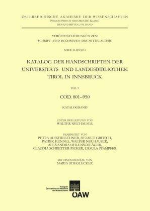 Katalog der Handschriften der Universiäts- und Landesbibliothek Tirol in Innsbruck. Teil 9: Cod. 801-950