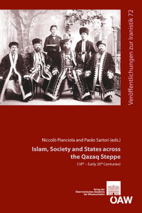 Islam, Society and States across the Qazaq Steppe (15th - Early 20th Centuries)