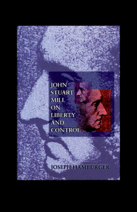 John Stuart Mill on Liberty and Control
