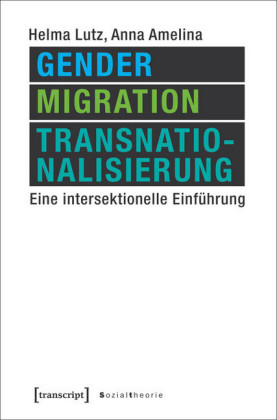 Gender, Migration, Transnationalisierung