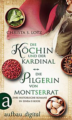 Die Köchin und der Kardinal & Die Pilgerin von Montserrat