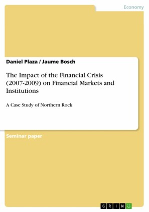 The Impact of the Financial Crisis (2007-2009) on Financial Markets and Institutions