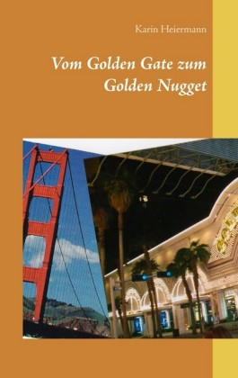 Vom Golden Gate zum Golden Nugget