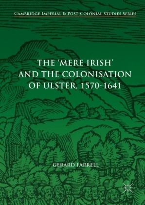 The 'Mere Irish' and the Colonisation of Ulster, 1570-1641