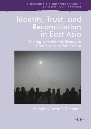 Identity, Trust, and Reconciliation in East Asia