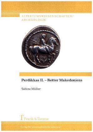 Perdikkas II. - Retter Makedoniens