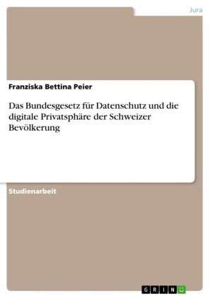 Das Bundesgesetz für Datenschutz und die digitale Privatsphäre der Schweizer Bevölkerung