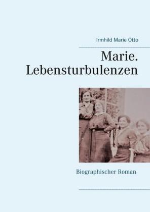 Marie. Lebensturbulenzen