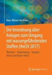 Die Verordnung über Anlagen zum Umgang mit wassergefährdenden Stoffen (AwSV 2017)