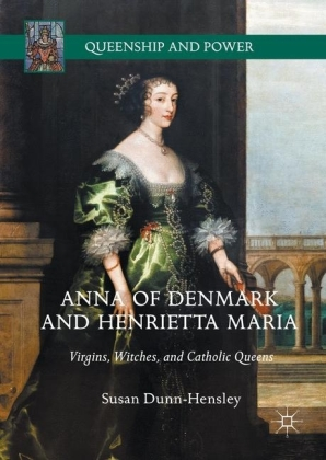 Anna of Denmark and Henrietta Maria