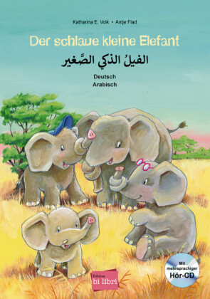 Der schlaue kleine Elefant, Deutsch/Arabisch, m. Audio-CD