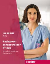 Im Beruf NEU Fachwortschatztrainer Pflege Cover